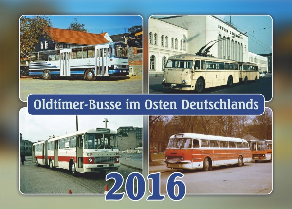"""Kalender """"Oldtimer-Busse im Osten Deutschlands 2016"""""""