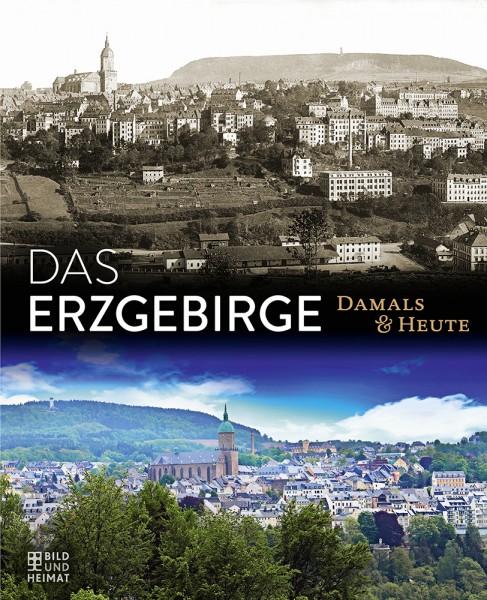 Das Erzgebirge - Damals und Heute